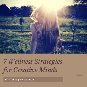 7 Wellness Strategies for Creative Minds