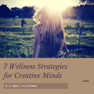 7 Wellness Strategies for Creative Minds