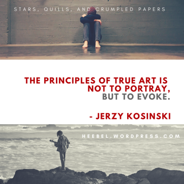 """The principles of true art is to not portray but to evoke."" - Jerzy Kosinski"