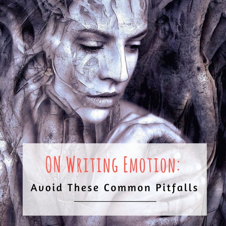 On Writing Emotion: Avoid These Common Pitfalls