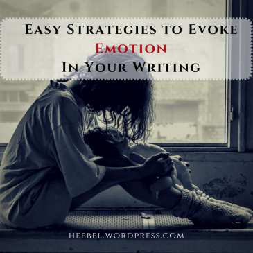 Easy Strategies to Evoke Emotion in Your Writing