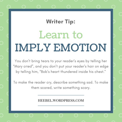 Writer Tip - Imply Emotion