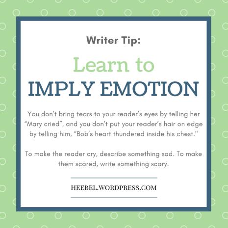 Writer Tip - Imply Emotion