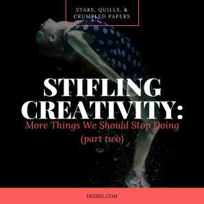 Stifling Creativity - Things We Should Stop Doing Part 2