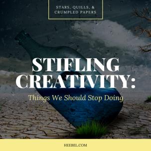 Stifling Creativity: Things We Should Stop Doing