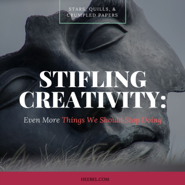 Stifling Creativity: Even More Things We Should Stop Doing Part 3